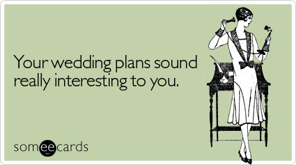 plans-sound-really-interesting-wedding-ecard-someecards